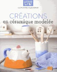 Dernières parutions sur Céramique - Porcelaine - Emaux, Créations en céramique modelée