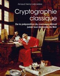 Dernières parutions sur Conception et architecture réseaux, Cryptographie classique - De la préparation du concours Alkindi jusqu'aux épreuves du Bac