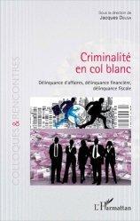 Dernières parutions sur Droit pénal des affaires, Criminalité en col blanc. Délinquance d'affaires, délinquance financière, délinquance fiscale