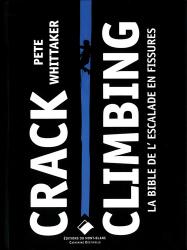 Dernières parutions sur Alpinisme - Escalade - Trail - Randos, Crack climbing. La bible de l'escalade en fissure
