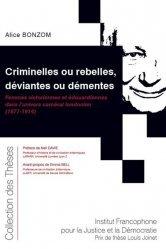 Dernières parutions dans Collection des thèses, Criminelles ou rebelles, déviantes ou démentes