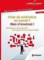 Dernières parutions sur Carrière, réussite, Crise de motivation au travail ? Rien d'anormal !