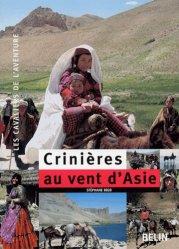 Dernières parutions dans Les cavaliers de l'aventure, Crinières au vent d'Asie. 7000 Km à cheval à travers la Turquie, l'Irak, l'Iran et l'Afghanistan