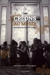 Dernières parutions sur Muséologie, Créons au musée. Performances des arts vivants