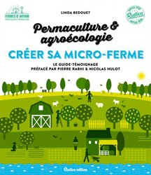 Souvent acheté avec La permaculture en pas à pas, le Créer sa micro-ferme : permaculture et agroécologie