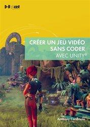 Dernières parutions sur Techniques de programmation, Créer un jeu vidéo sans coder avec unity