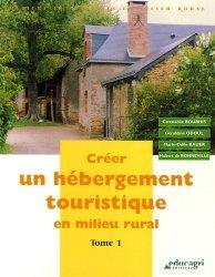 Souvent acheté avec Les produits fermiers, le Créer un hébergement touristique en milieu rural Tome 1