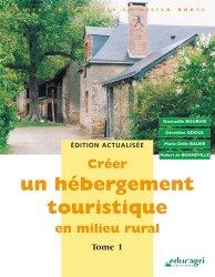 Dernières parutions dans Métiers et activités en milieu rural, Créer un hébergement touristique en milieu rural. Tome 1