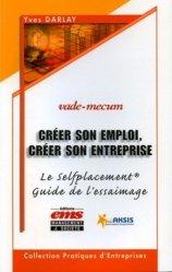 Dernières parutions dans Pratiques d'entreprises, Créer son emploi, créer son entreprise. Le Selfplacement Guide de l'ESSAIMAGE