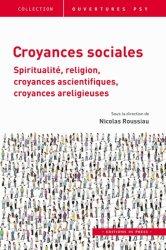 Dernières parutions dans Ouvertures psy, Croyances sociales. Spiritualité, religion, croyances ascientifiques, croyances areligieuses