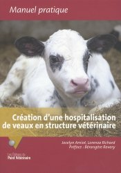 Dernières parutions sur Maladies d'élevage, Création d'une hospitalisation de veaux en structure vétérinaire