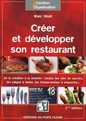 Dernières parutions dans Gestion et organisation, Créer et développer son restaurant. De la création à la revente : toutes les clés du succès, les pièges à éviter, les fondamentaux à respecter... 3e édition