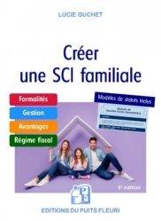 Dernières parutions dans Conseiller juridique pour tous, Créer une SCI familiale. Formalités - Gestion - Avantages - Régime fiscal - Modèle de statuts