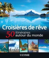 Dernières parutions dans Itinéraires de rêve, Croisières de rêve. 50 itinéraires autour du monde
