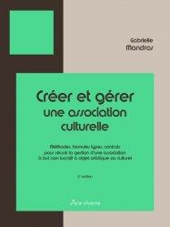 Dernières parutions sur Associations, Créer et gérer une association culturelle. 2e édition