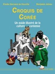 Dernières parutions dans Essais, Croquis de Corée. Un guide illustré de la culture coréenne d'hier et d'aujourd'hui