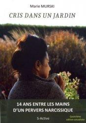 Dernières parutions sur Traumatismes psychologiques, Cris dans un jardin. 4e édition revue et corrigée