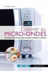 Dernières parutions dans Ustensilissimo, Cuisiner au micro-ondes. 250 recettes pour une cuisine légère et rapide