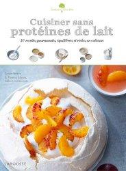 Dernières parutions dans Saveurs &  bien-être, Cuisiner sans protéines de lait. 50 recettes gourmandes, équilibrées et riches en calcium