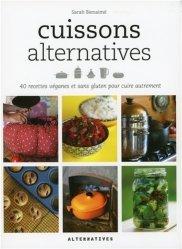 Dernières parutions dans Arts culinaires, Cuissons alternatives. 40 recettes véganes et sans gluten pour cuire autrement