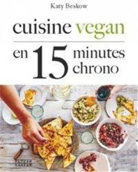 Dernières parutions dans Arts culinaires, Cuisine vegan en 15 minutes chrono