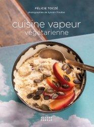Dernières parutions sur Cuisine végétarienne, Cuisine vapeur végétarienne