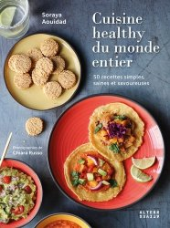 Dernières parutions dans Arts culinaires, Cuisine healthy du monde entier