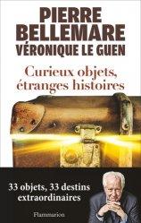 Dernières parutions sur Antiquité brocante, Curieux objets, étranges histoires