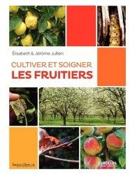 Souvent acheté avec Le plaisir de faire ses plants bio, le Cultiver et soigner les fruitiers