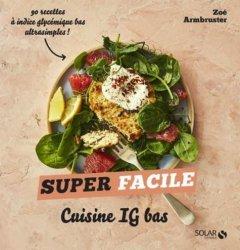 Dernières parutions dans Super facile, Cuisine IG bas