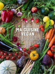 Dernières parutions sur Cuisine végétarienne, Cuisine vegan du soleil
