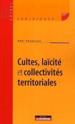 Dernières parutions dans Guides juridiques, Cultes, laïcité et collectivités territoriales