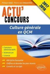 Dernières parutions dans Actu' Concours, Culture générale en QCM concours. Edition 2017-2018