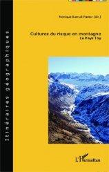 Dernières parutions dans Itinéraires géographiques, Cultures du risque en montagne. Le Pays Toy, avec 1 CD-ROM