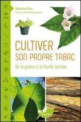Souvent acheté avec Le génie de la permaculture, le Cultiver son propre tabac - de la graine a la feuille sechee