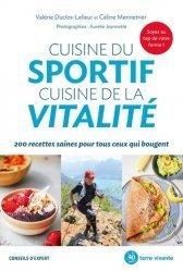 Dernières parutions dans Conseils d'expert, Cuisine du sportif, cuisine de la vitalité. 200 recettes saines pour tous ceux qui bougent