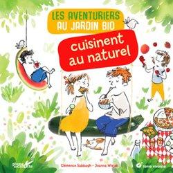 Dernières parutions sur Activités autour de la nature, Les aventuriers du jardin bio cuisinent au naturel