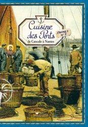 Nouvelle édition Cuisine des Ports. Carnet 2, de Cancale à Nantes