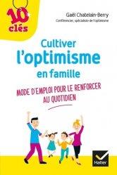 Dernières parutions dans 10 clés, Cultiver l'optimisme de son enfant