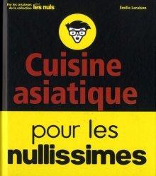 Dernières parutions dans Pour les nullissimes, Cuisine asiatique pour les nullissimes