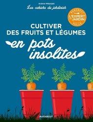 Dernières parutions sur Fleurs et plantes, Cultiver des fruits et légumes en pots insolites