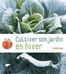 Souvent acheté avec Vivre en autonomie à la campagne, le Cultiver son jardin en hiver
