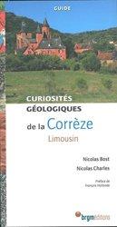 Dernières parutions sur Cartes et guides géologiques, Curiosités géologiques Corrèze