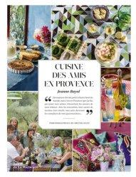 Dernières parutions sur Cuisine provençale, Cuisine des amis en Provence