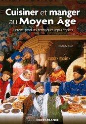 Dernières parutions sur Histoire de la gastronomie, Cuisiner et manger au Moyen Age