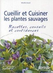 Souvent acheté avec Les plantes sauvages, le Cueillir et cuisiner les plantes sauvages - Recettes, conseils et confidences