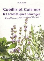 Dernières parutions dans Je choisis le naturel !, Cueillir et cuisiner les aromatiques sauvages
