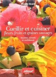 Souvent acheté avec Les légumes oubliés, le Cueillir et cuisiner fleurs, fruits et graines sauvages