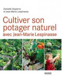 Dernières parutions sur Potager bio, Cultiver son potager naturel avec Jean-Marie Lespinasse