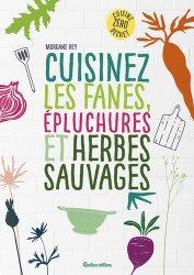 Dernières parutions sur Cueillette - Cuisine sauvage, Cuisinez les fanes, épluchures et herbes sauvages